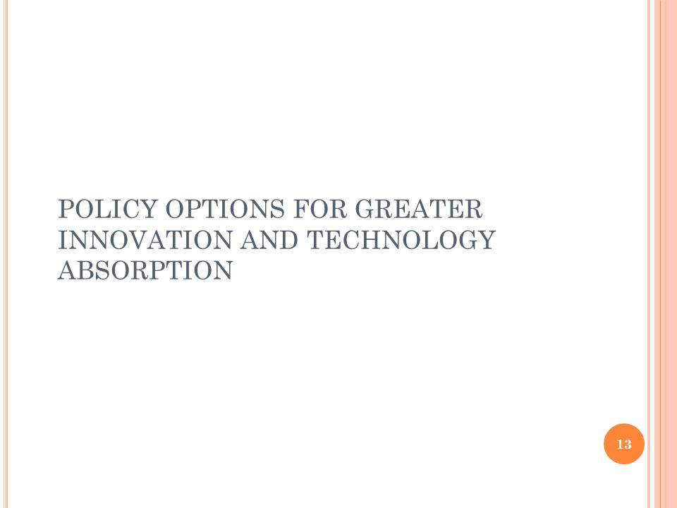 POLICY OPTIONS FOR GREATER INNOVATION AND TECHNOLOGY ABSORPTION