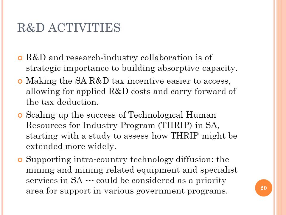 R&D ACTIVITIES R&D and research-industry collaboration is of strategic importance to building absorptive capacity.