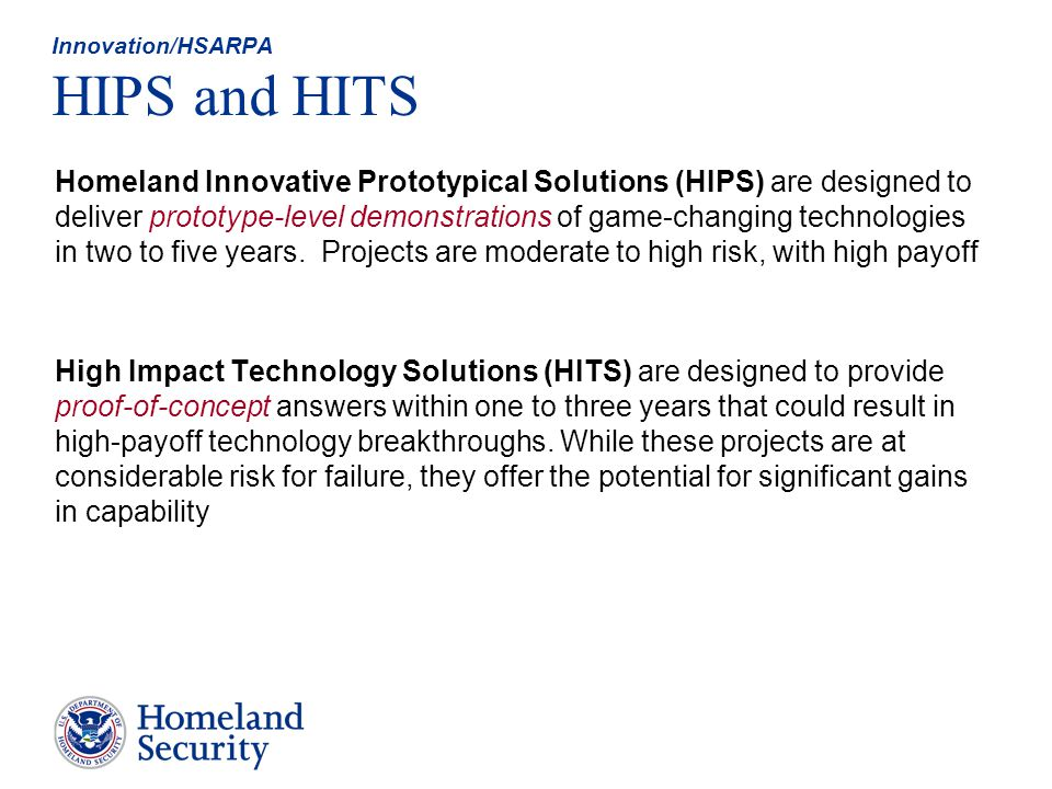 Innovation/HSARPA HIPS and HITS