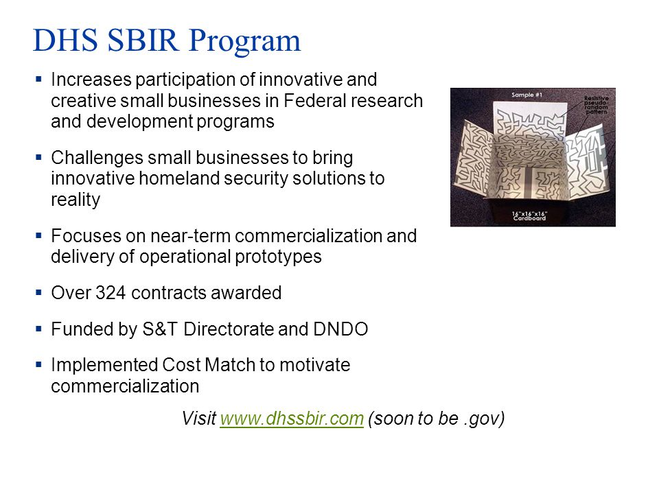 Visit www.dhssbir.com (soon to be .gov)