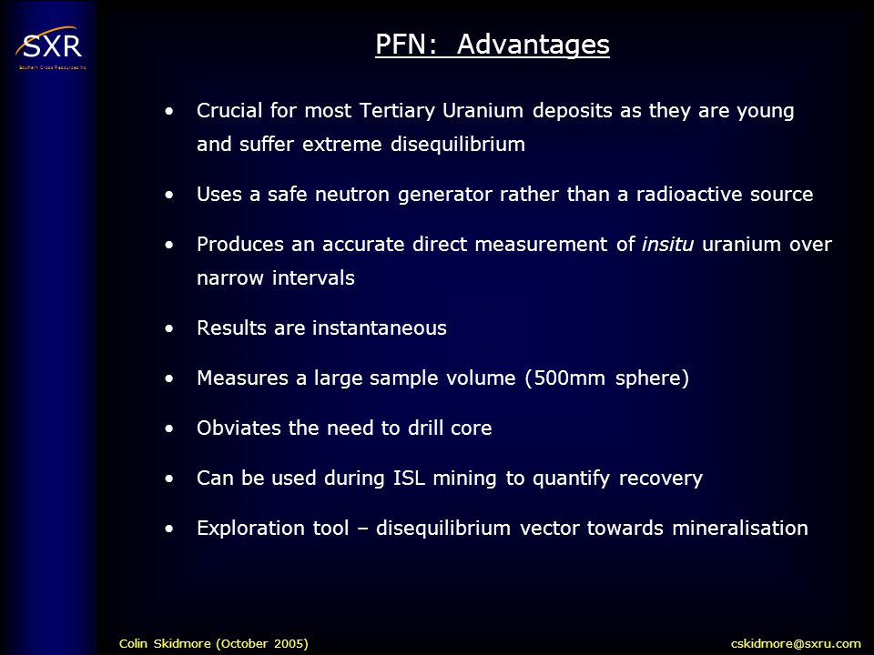 PFN: Advantages Crucial for most Tertiary Uranium deposits as they are young and suffer extreme disequilibrium.