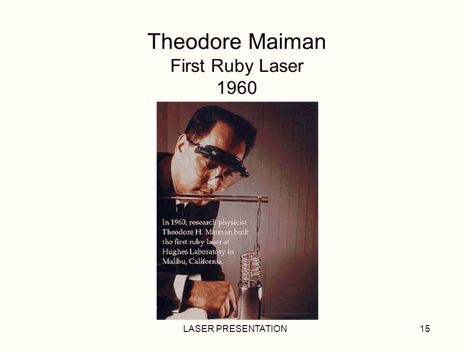 Theodore Maiman First Ruby Laser 1960