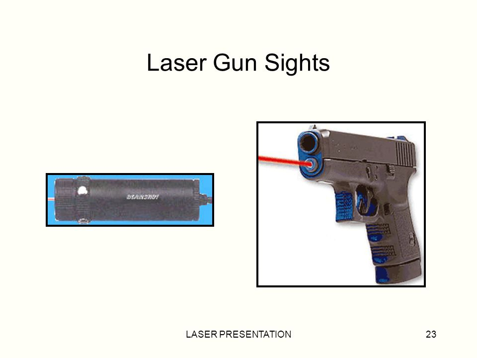 Laser Gun Sights LASER PRESENTATION