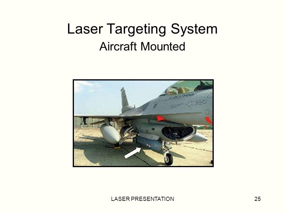 Laser Targeting System Aircraft Mounted
