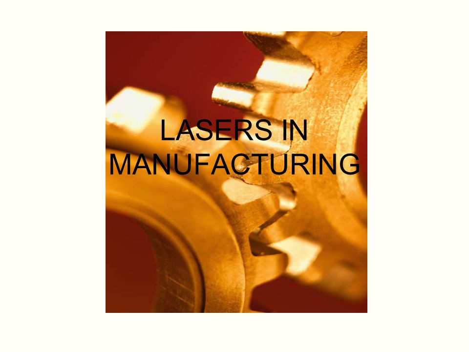 LASERS IN MANUFACTURING