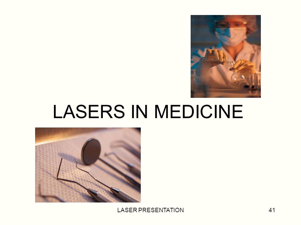 LASERS IN MEDICINE LASER PRESENTATION