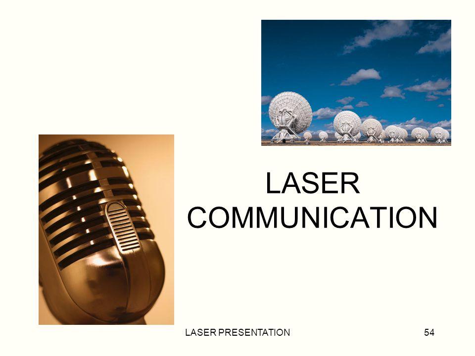 LASER COMMUNICATION LASER PRESENTATION