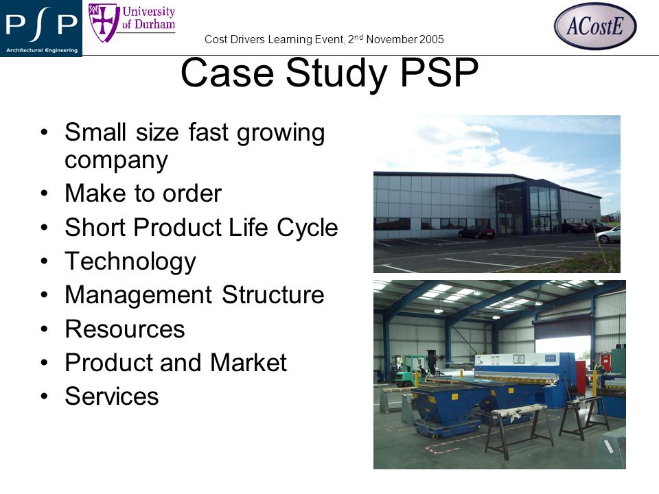 Case Study PSP Small size fast growing company Make to order