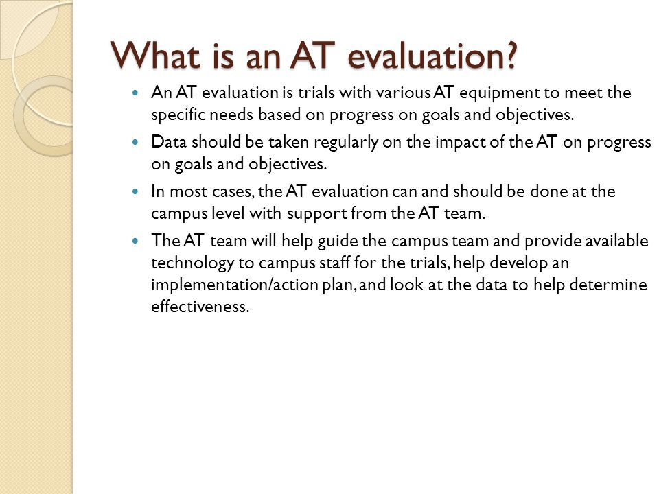 What is an AT evaluation