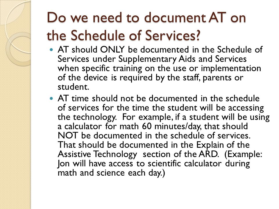 Do we need to document AT on the Schedule of Services