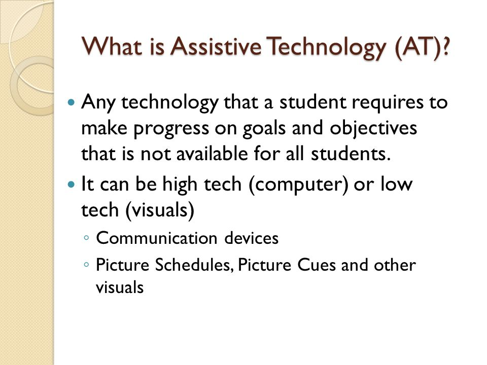 What is Assistive Technology (AT)