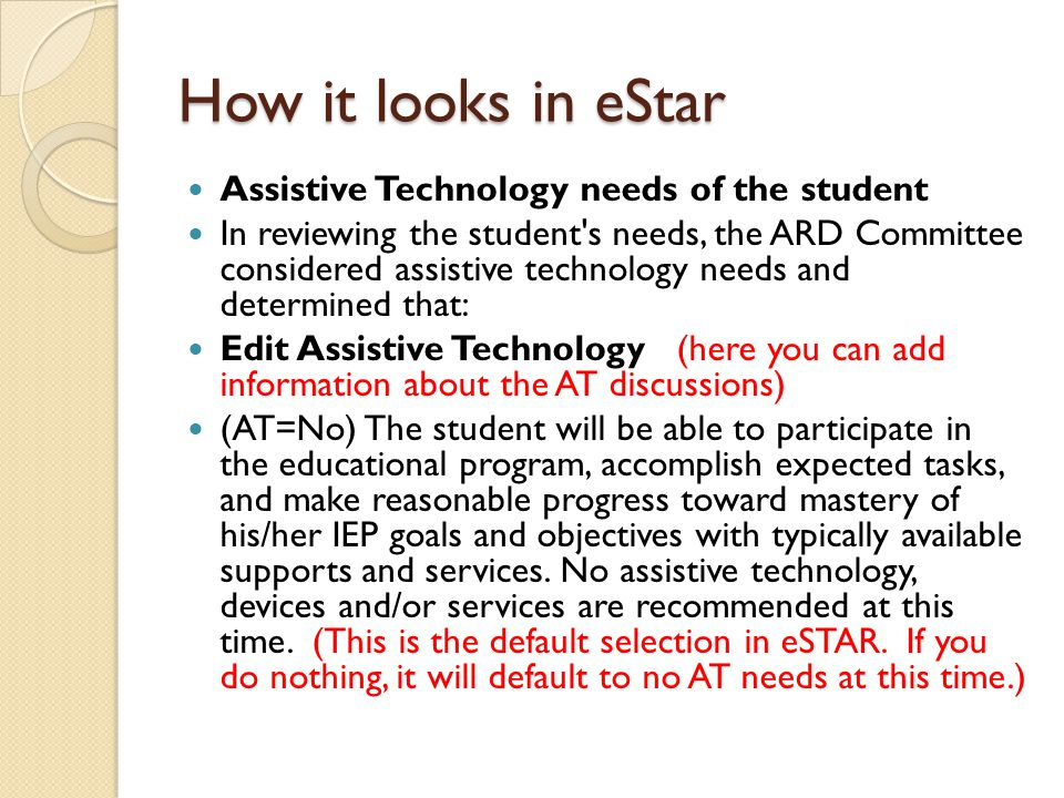 How it looks in eStar Assistive Technology needs of the student