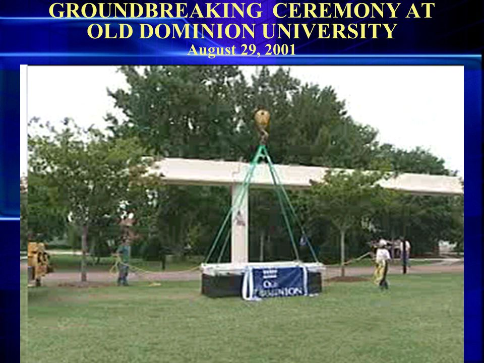 GROUNDBREAKING CEREMONY AT OLD DOMINION UNIVERSITY August 29, 2001
