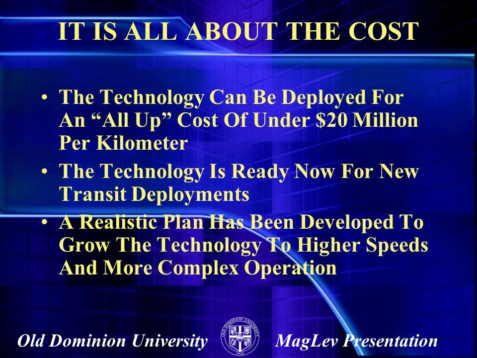 IT IS ALL ABOUT THE COST The Technology Can Be Deployed For An All Up Cost Of Under $20 Million Per Kilometer.