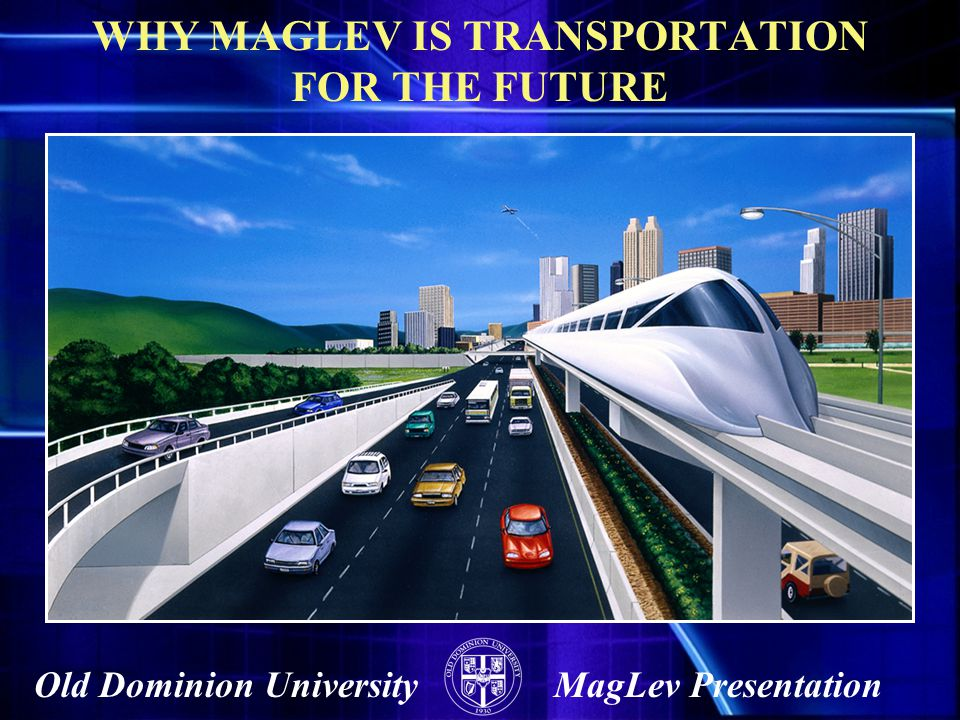 WHY MAGLEV IS TRANSPORTATION FOR THE FUTURE
