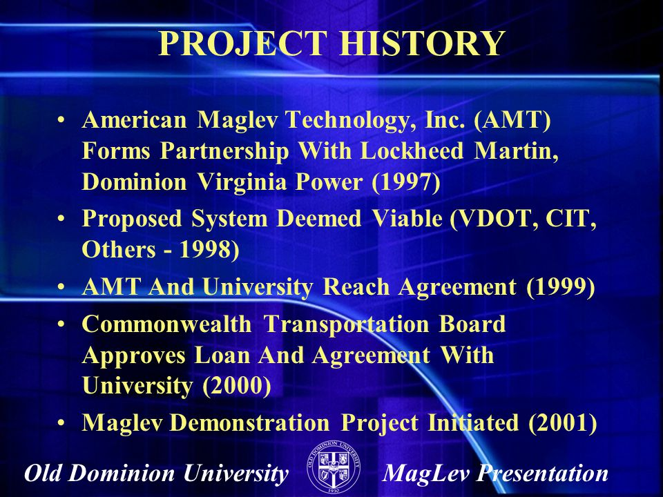 PROJECT HISTORY American Maglev Technology, Inc. (AMT) Forms Partnership With Lockheed Martin, Dominion Virginia Power (1997)