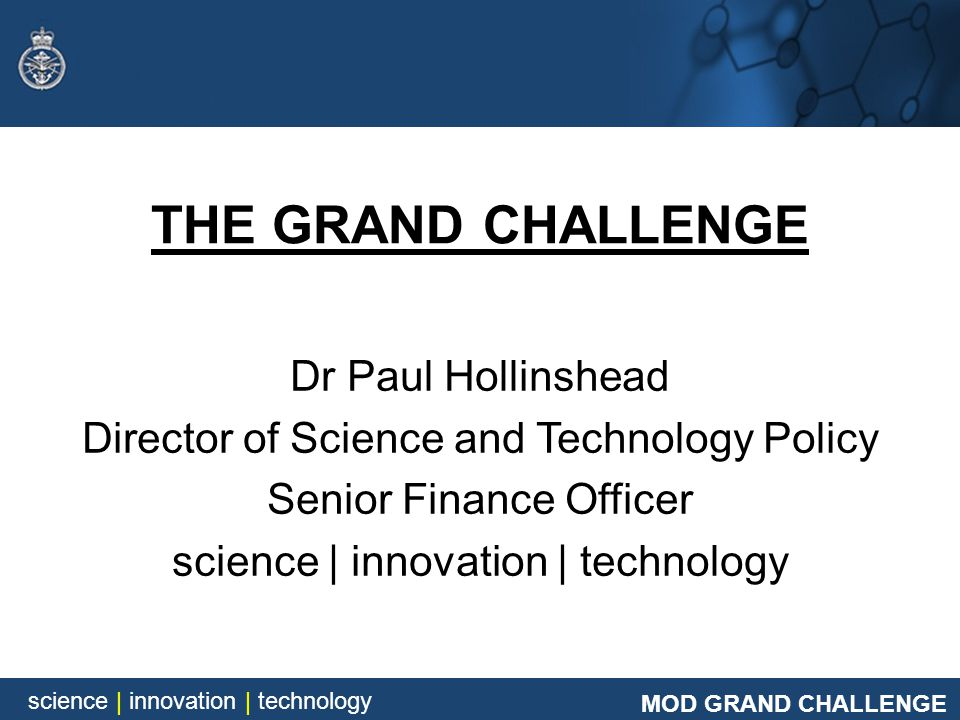 THE GRAND CHALLENGE Dr Paul Hollinshead