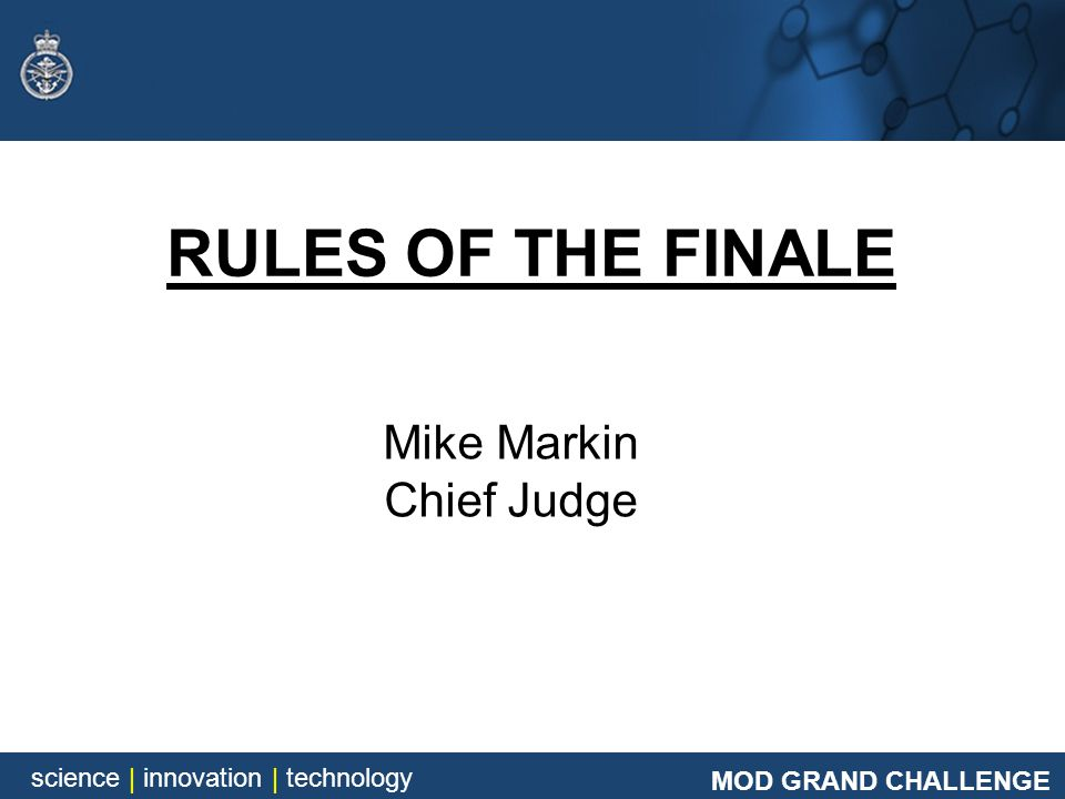 RULES OF THE FINALE Mike Markin Chief Judge
