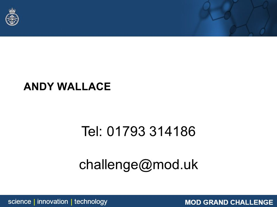 ANDY WALLACE Tel: 01793 314186 challenge@mod.uk