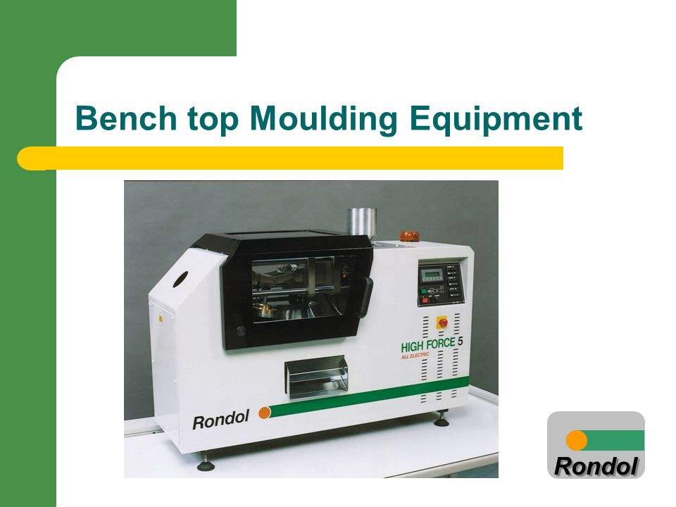 Bench top Moulding Equipment