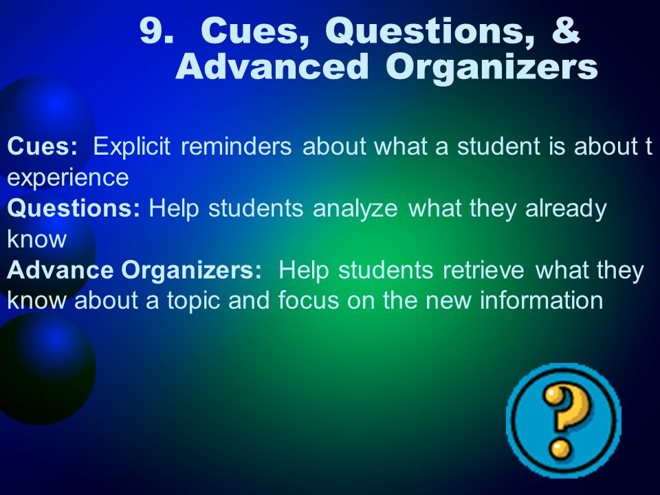 9. Cues, Questions, & Advanced Organizers