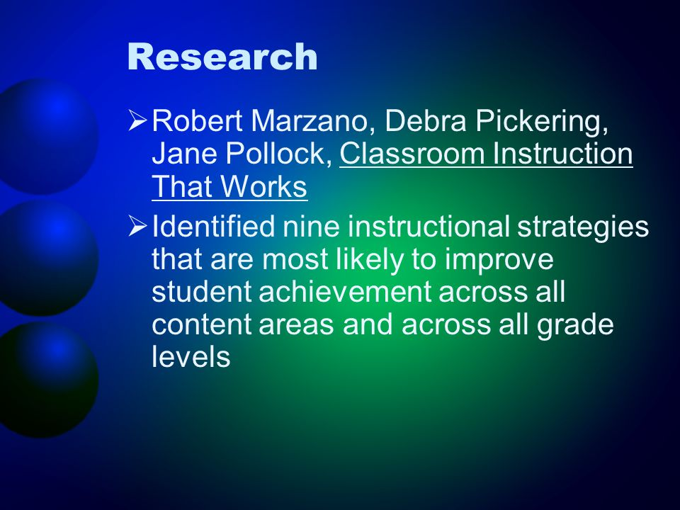 Research Robert Marzano, Debra Pickering, Jane Pollock, Classroom Instruction That Works.