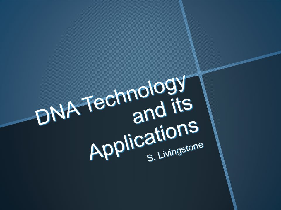 DNA Technology and its Applications