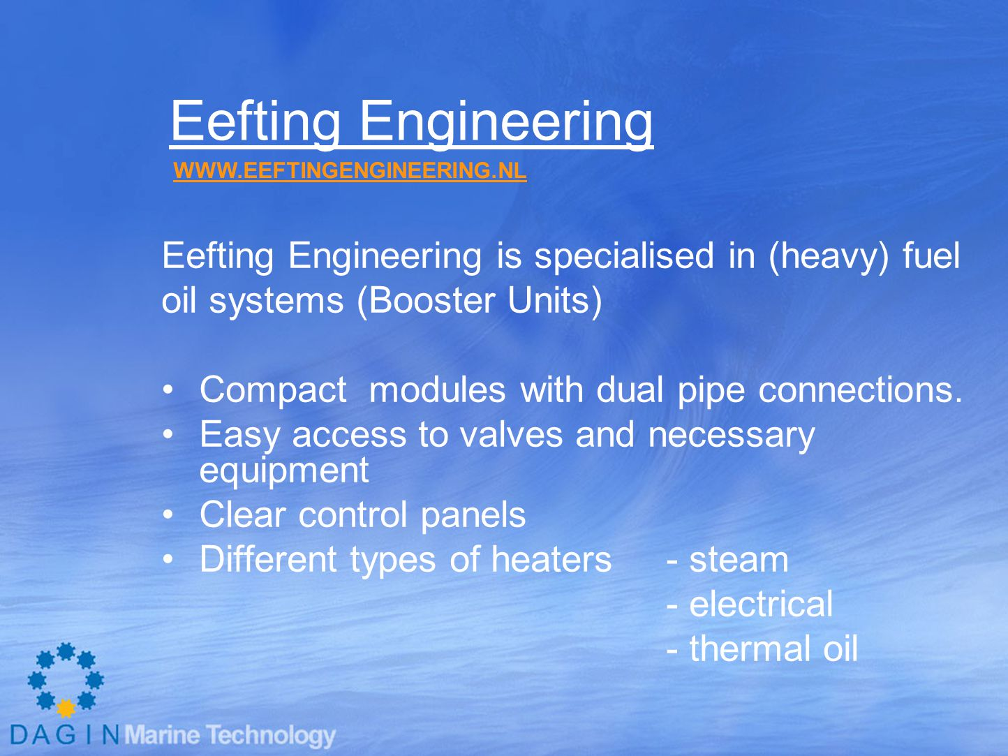 Eefting Engineering Eefting Engineering is specialised in (heavy) fuel