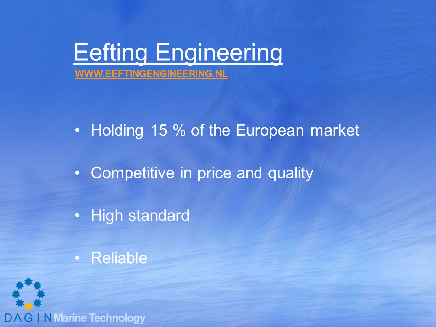 Eefting Engineering Holding 15 % of the European market