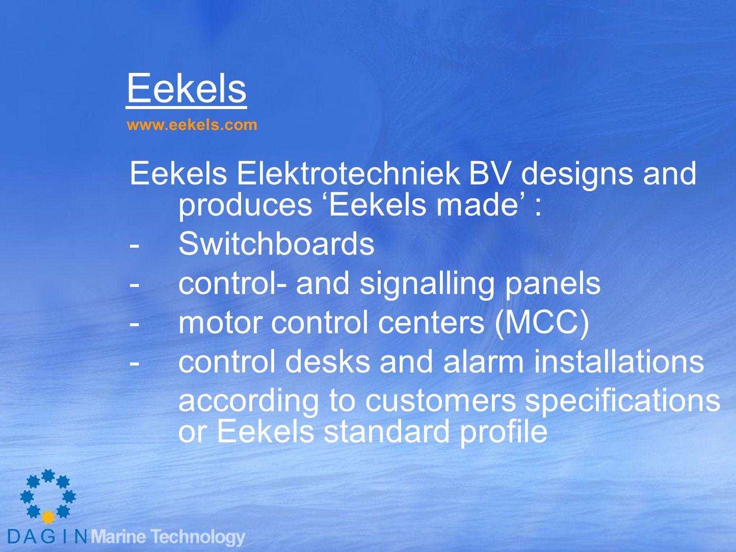 Eekels Eekels Elektrotechniek BV designs and produces 'Eekels made' :