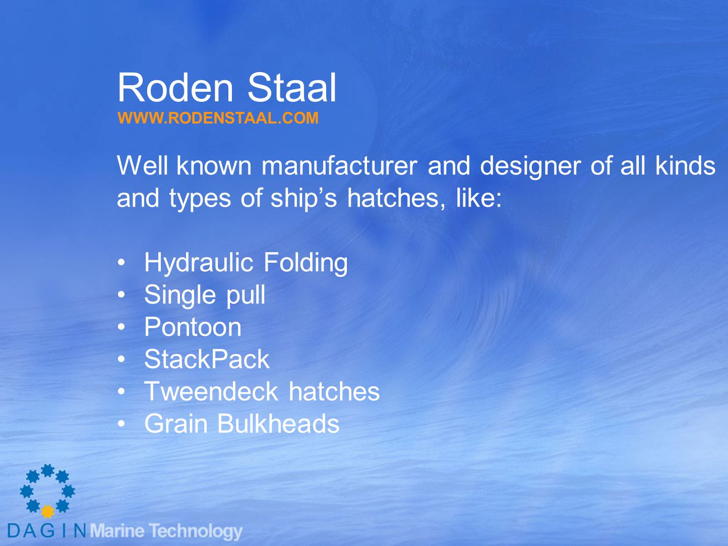 Roden Staal Well known manufacturer and designer of all kinds