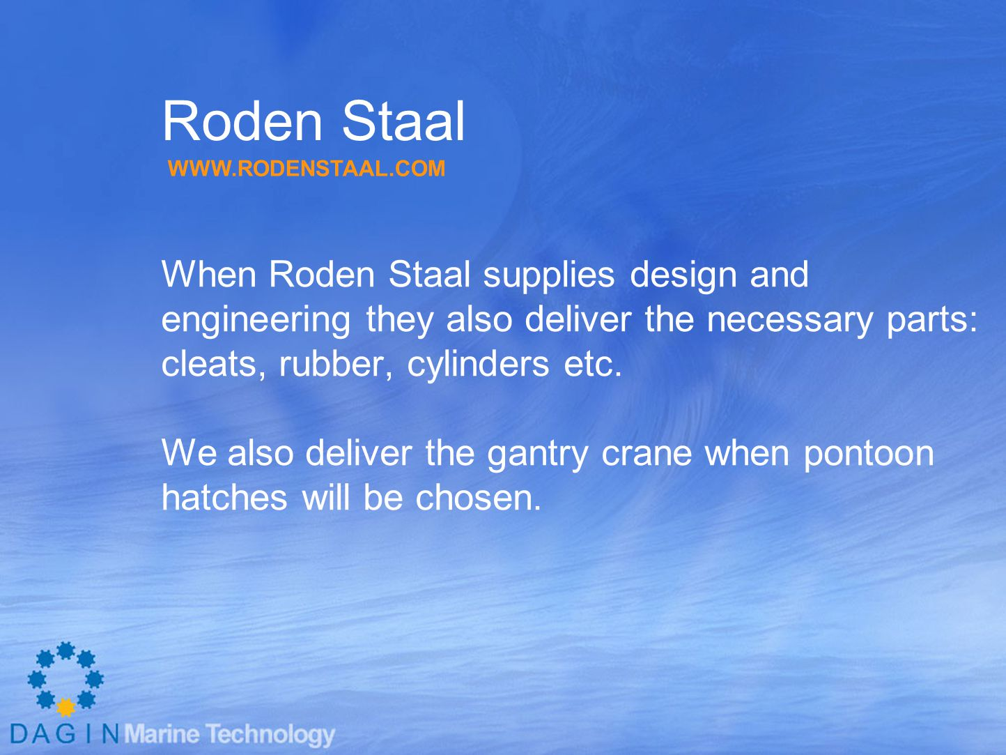 Roden Staal When Roden Staal supplies design and
