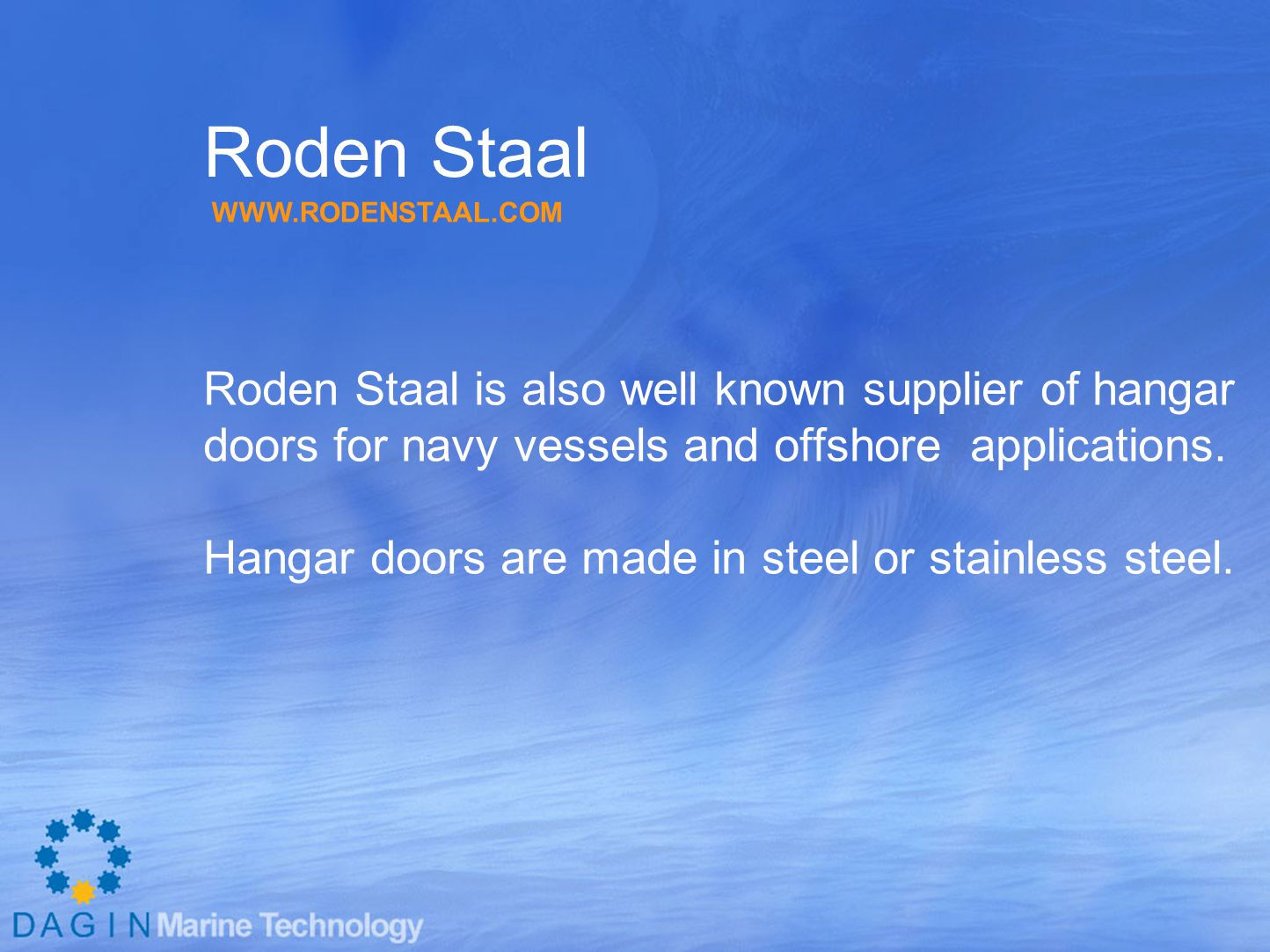 Roden Staal Roden Staal is also well known supplier of hangar
