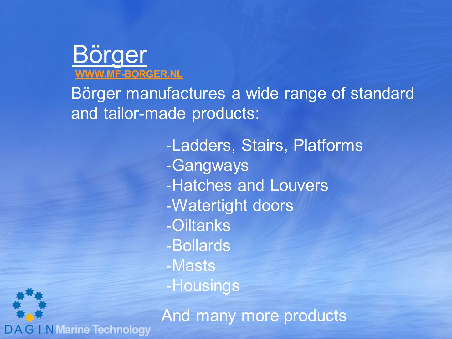 Börger Börger manufactures a wide range of standard