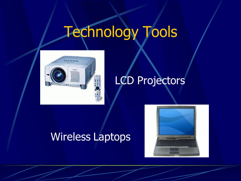 Technology Tools LCD Projectors Wireless Laptops