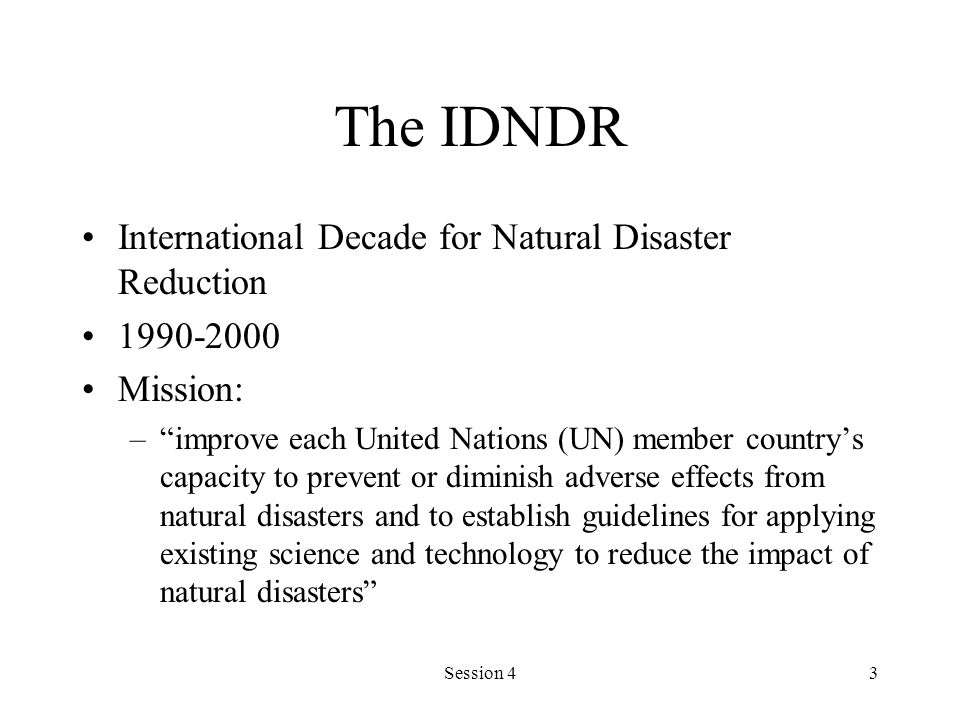 The IDNDR International Decade for Natural Disaster Reduction