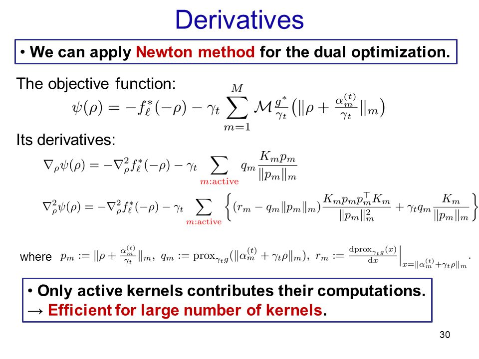 Derivatives We can apply Newton method for the dual optimization.