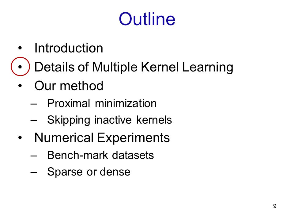 Outline Introduction Details of Multiple Kernel Learning Our method