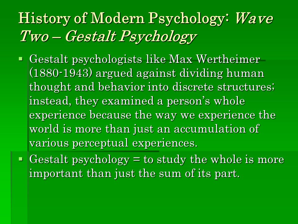 History of Modern Psychology: Wave Two – Gestalt Psychology