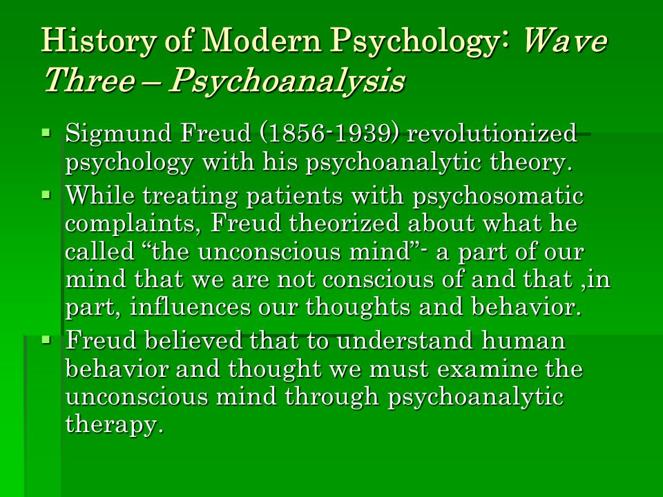 History of Modern Psychology: Wave Three – Psychoanalysis