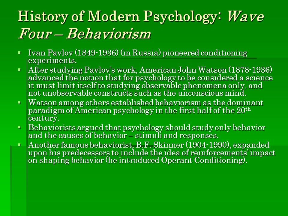 History of Modern Psychology: Wave Four – Behaviorism