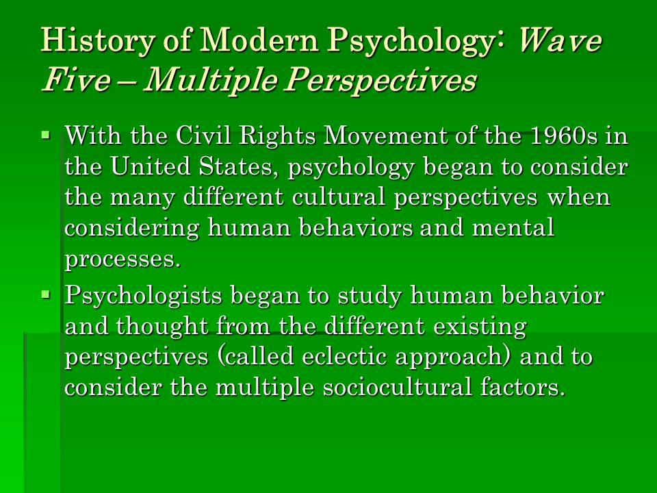 History of Modern Psychology: Wave Five – Multiple Perspectives