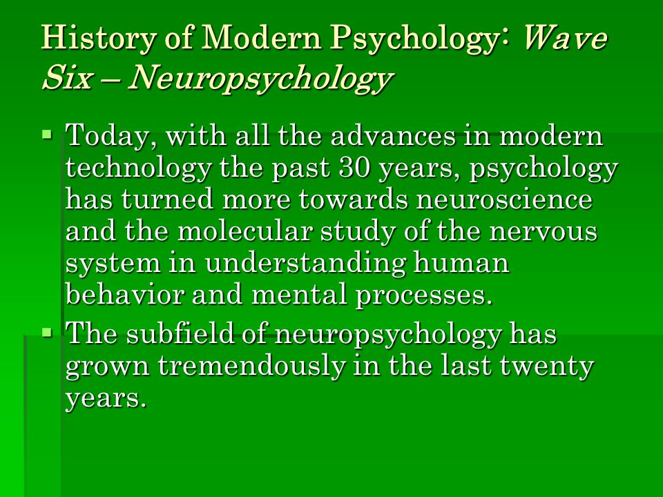 History of Modern Psychology: Wave Six – Neuropsychology