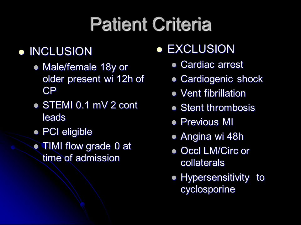 Patient Criteria EXCLUSION INCLUSION Cardiac arrest Cardiogenic shock