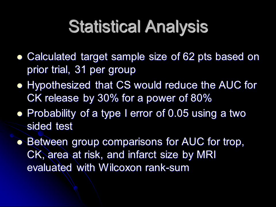 Statistical Analysis Calculated target sample size of 62 pts based on prior trial, 31 per group.