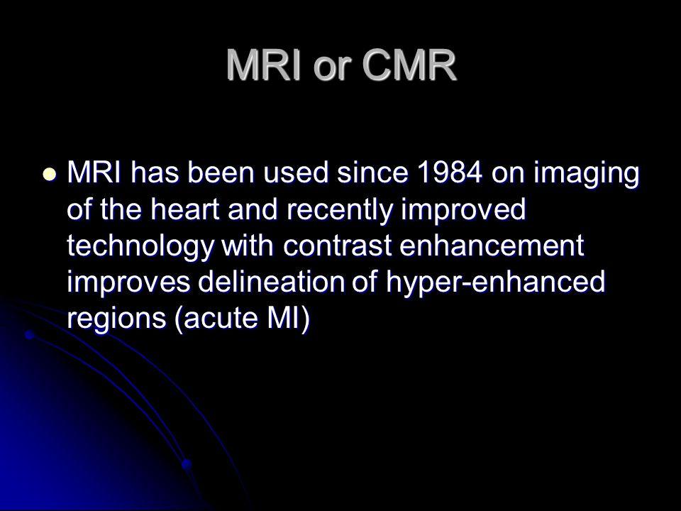 MRI or CMR