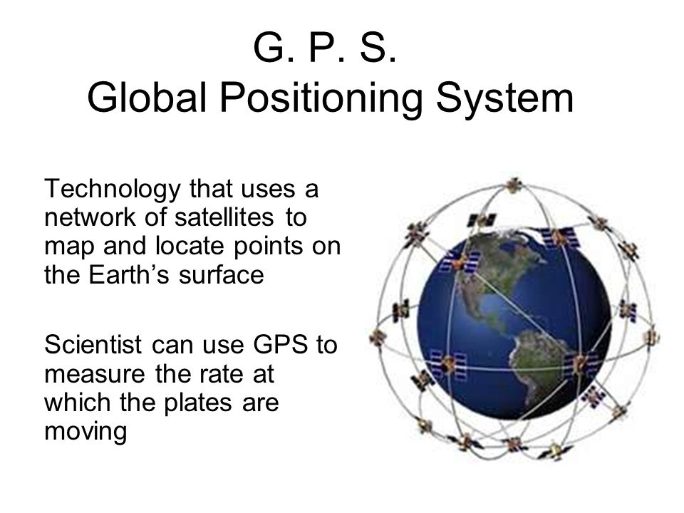 G. P. S. Global Positioning System