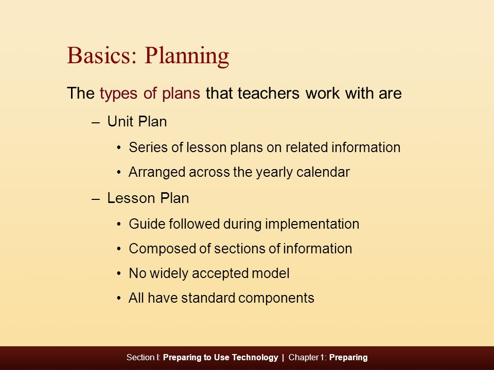 Basics: Planning The types of plans that teachers work with are