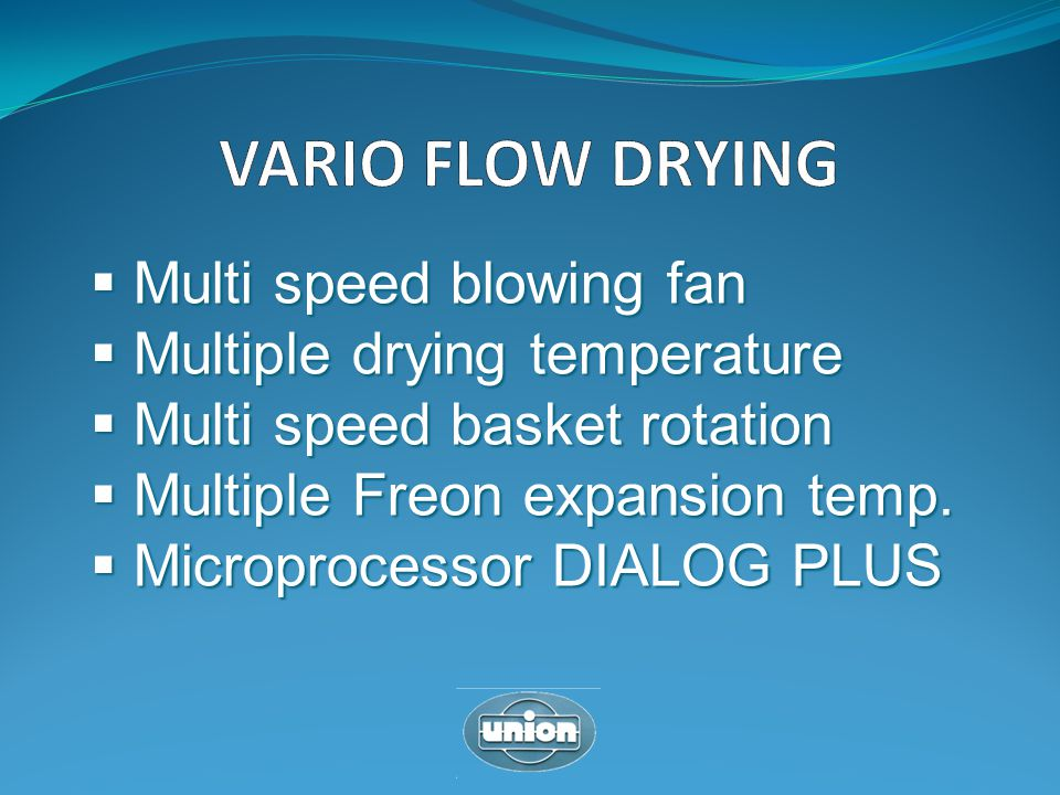 VARIO FLOW DRYING Multi speed blowing fan Multiple drying temperature