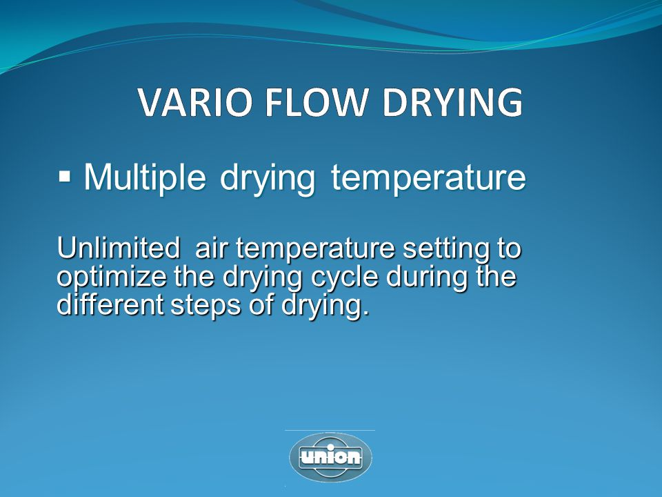 VARIO FLOW DRYING Multiple drying temperature